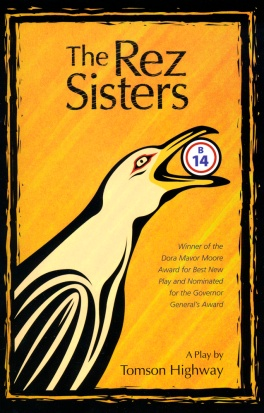 21. The Rez Sisters (Highway)
